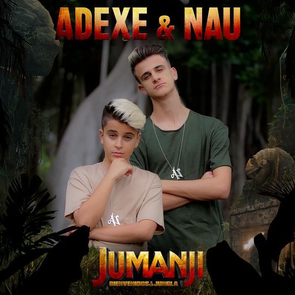 Juntos en Jumanji - Adexe & Nau