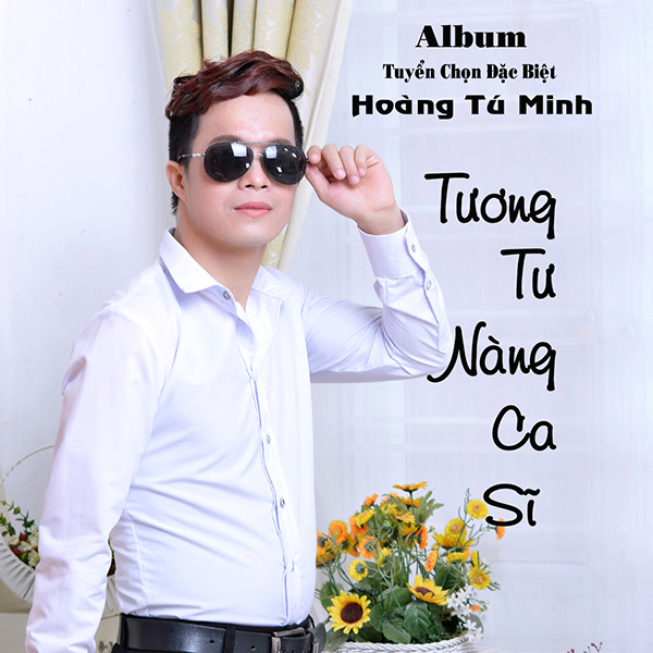 Tương Tư Nàng Ca Sĩ - Hoàng Tú Minh