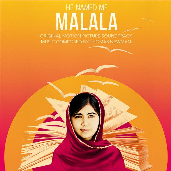 He Named Me Malala (Original Motion Picture Soundtrack) - Thomas Newman