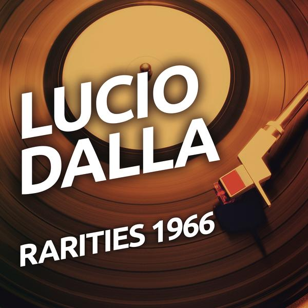Rarities 1966 - Lucio Dalla
