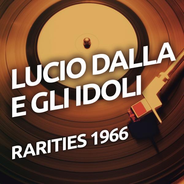 Lucio Dalla e Gli Idoli - Lucio Dalla
