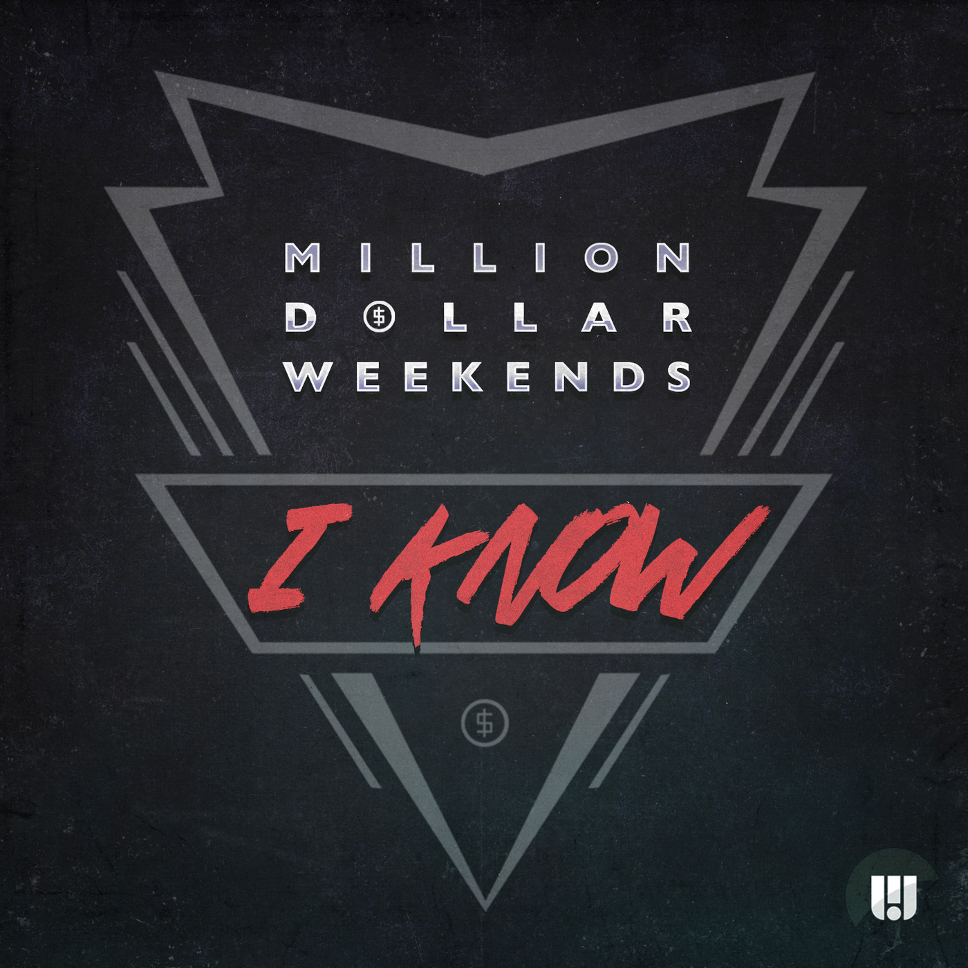 I Know - Million Dollar Weekends