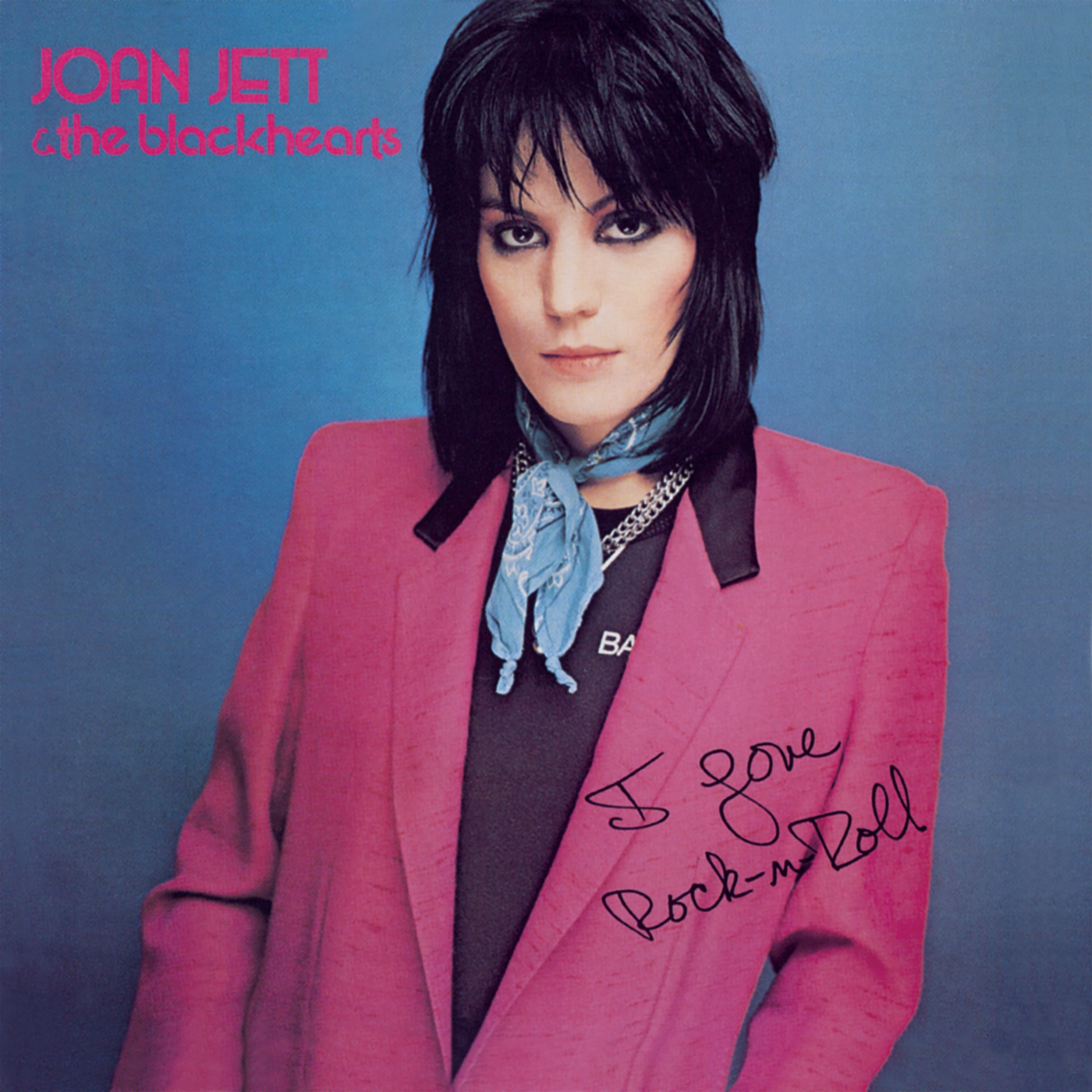 I Love Rock 'N' Roll (Expanded Edition) - Joan Jett & The Blackhearts