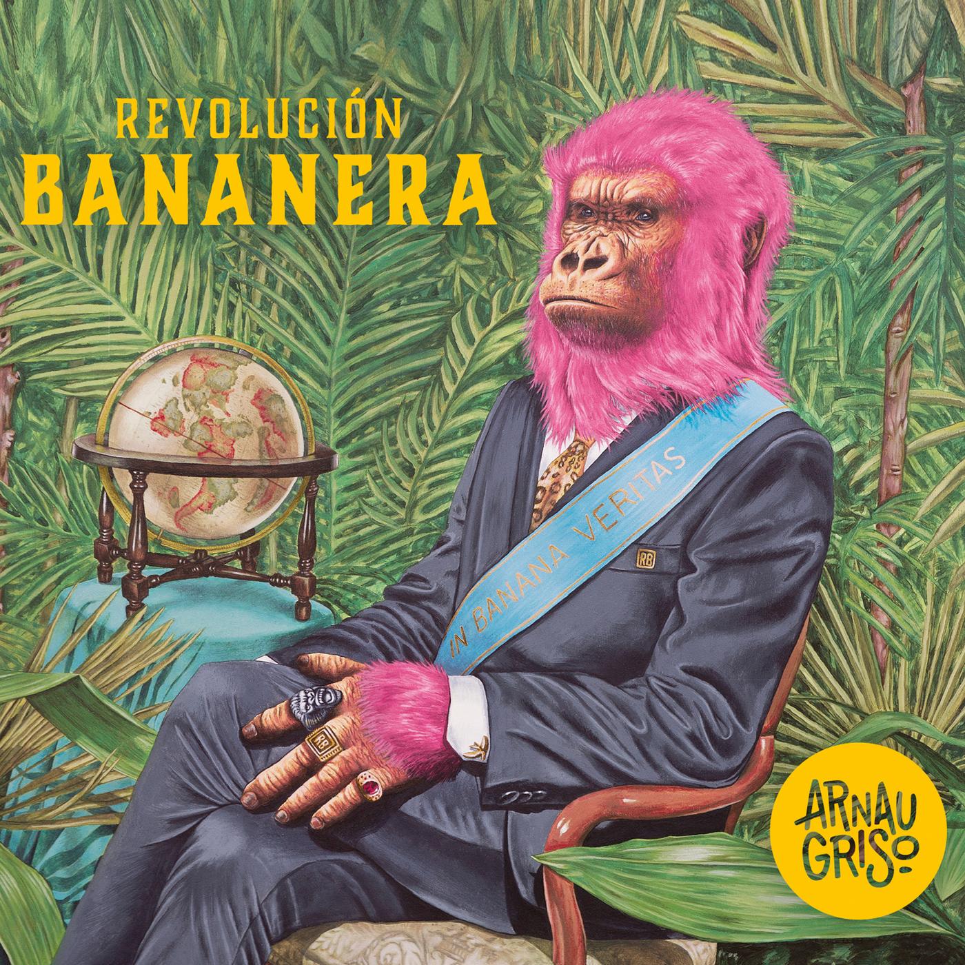 Revolucíon Bananera - Arnau Griso