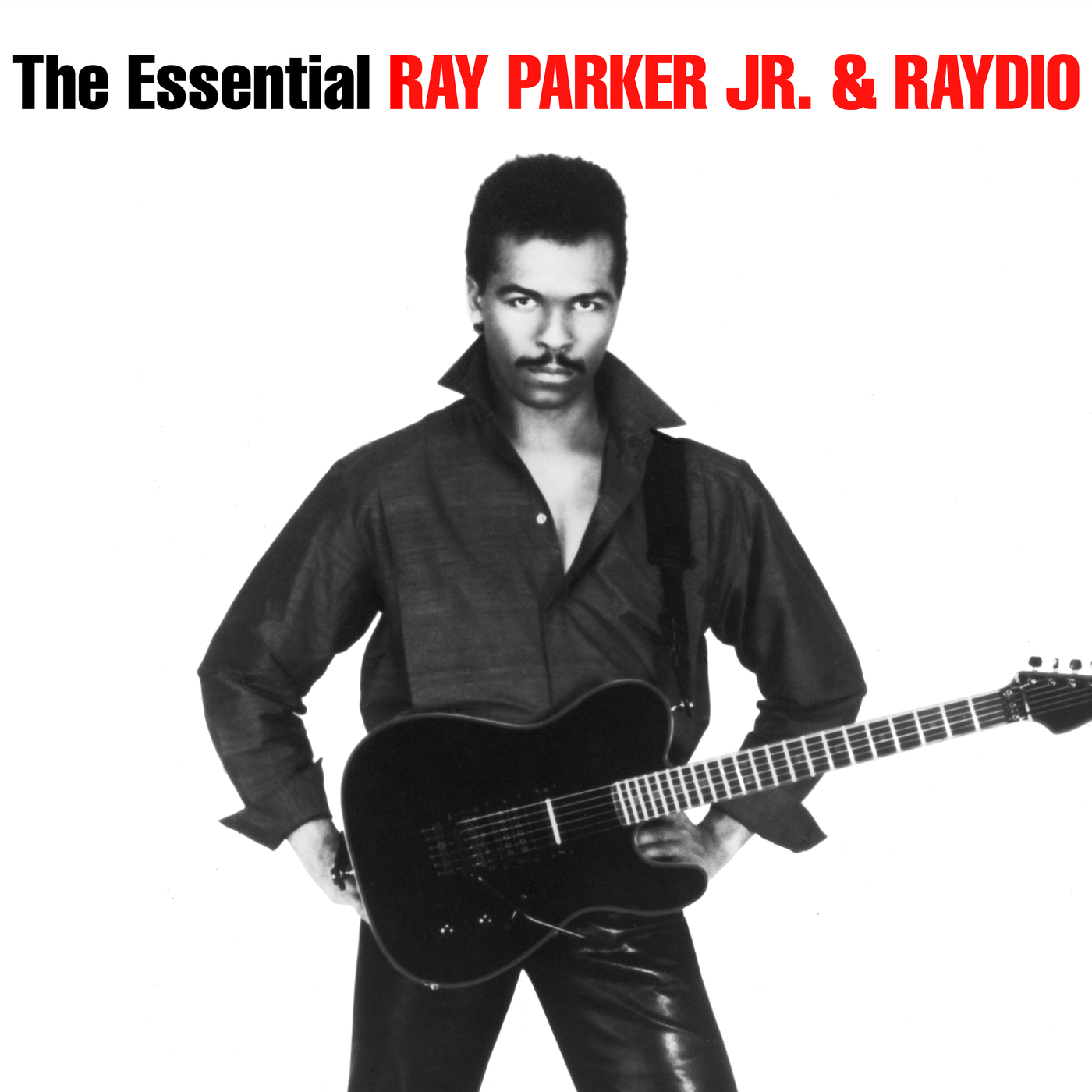 The Essential Ray Parker Jr & Raydio - Ray Parker Jr.