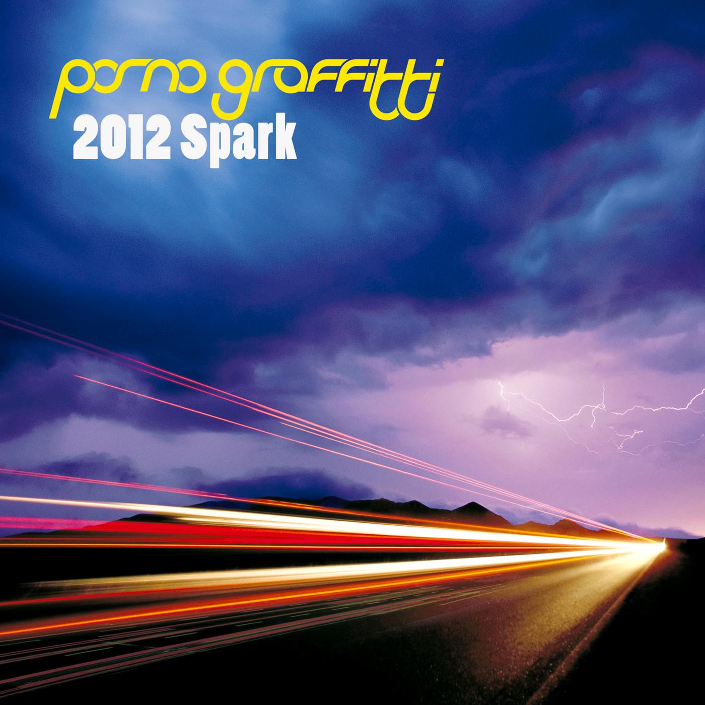 2012 Spark - Porno Graffitti