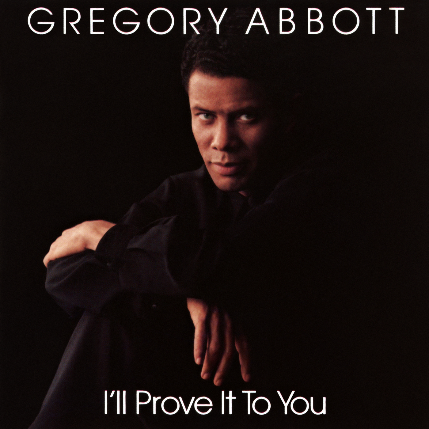 I'll Prove It to You - Gregory Abbott
