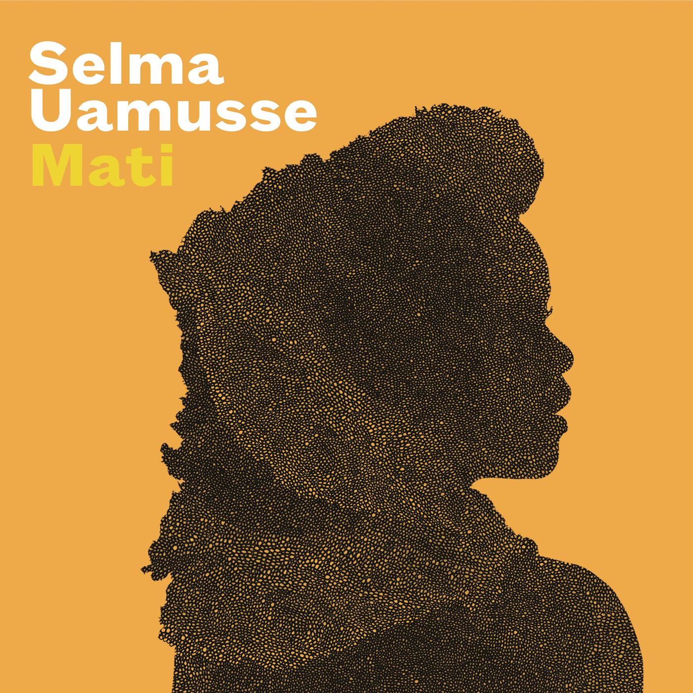 Mati - Selma Uamusse