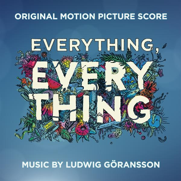 Everything, Everything (Original Motion Picture Score) - Ludwig Goransson