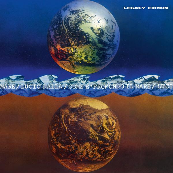 Come è profondo il mare Legacy Edition - Lucio Dalla