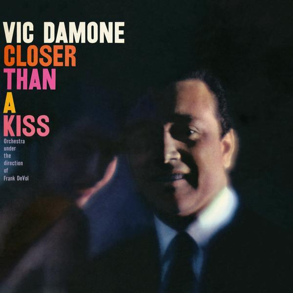 Closer Than A Kiss - Vic Damone