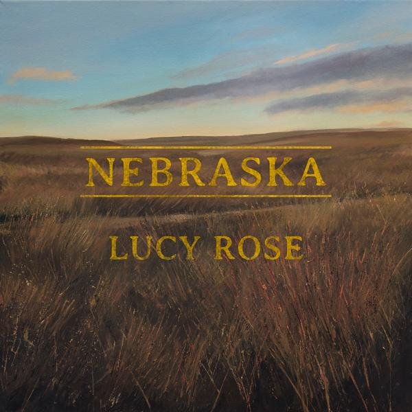 Nebraska (Remixes) - Lucy Rose