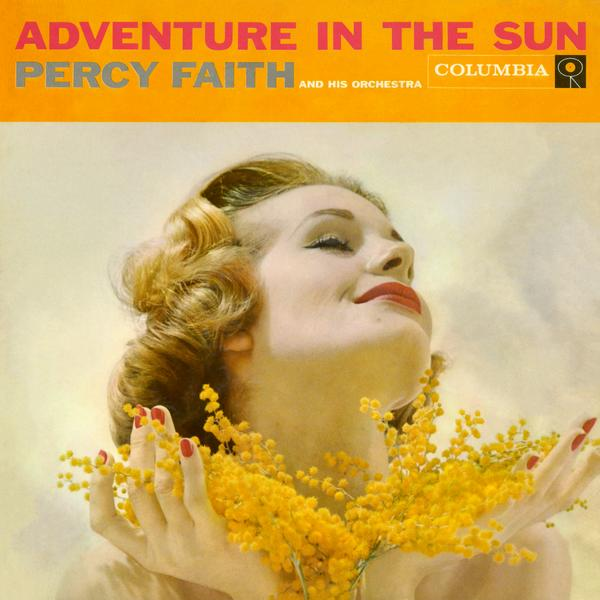Adventure In the Sun - Percy Faith & His Orchestra