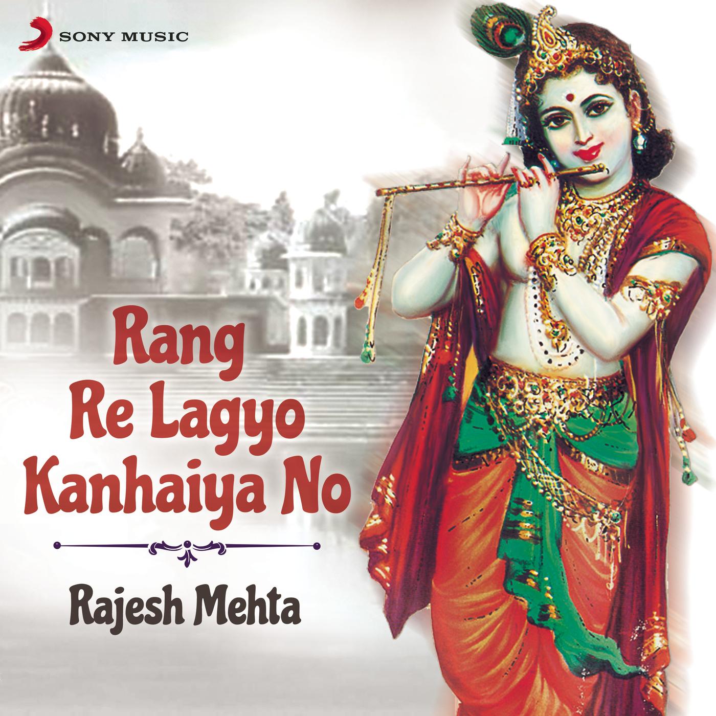 Rang Re Lagyo Kanhaiya No - Rajesh Mehta