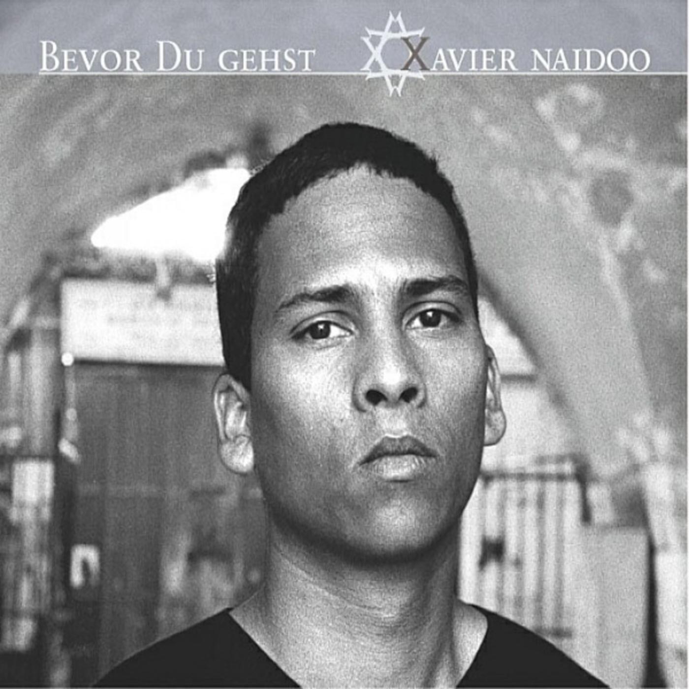 Bevor du gehst - Xavier Naidoo
