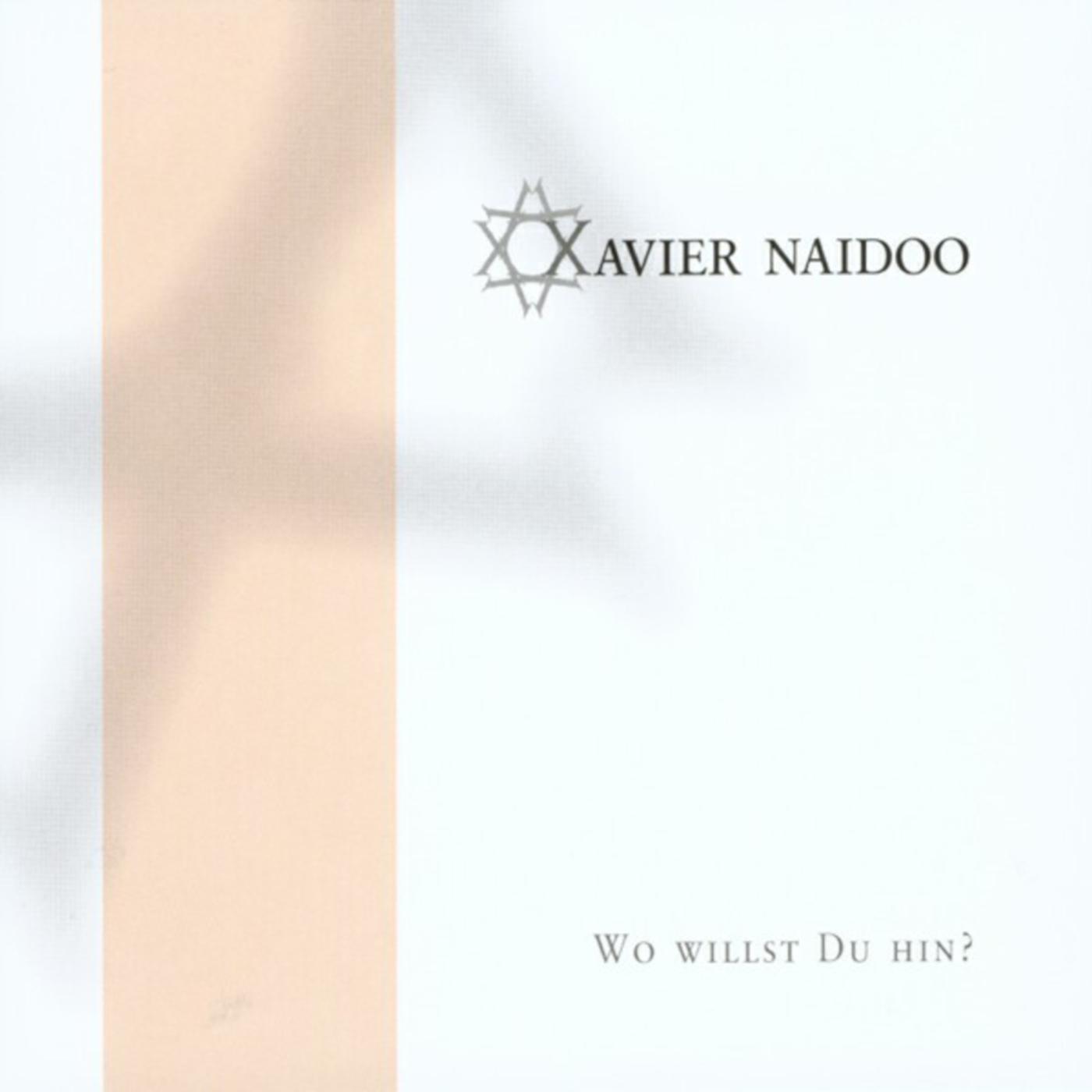 Wo Willst Du Hin? - Xavier Naidoo