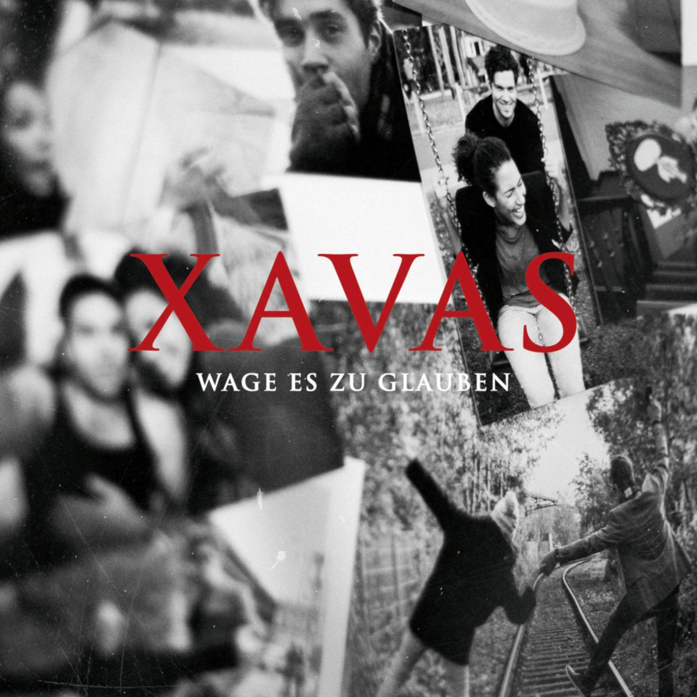 Wage es zu glauben - XAVAS