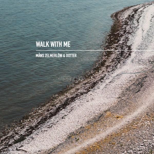 Walk With Me (Single) - Måns Zelmerlöw - Dotter