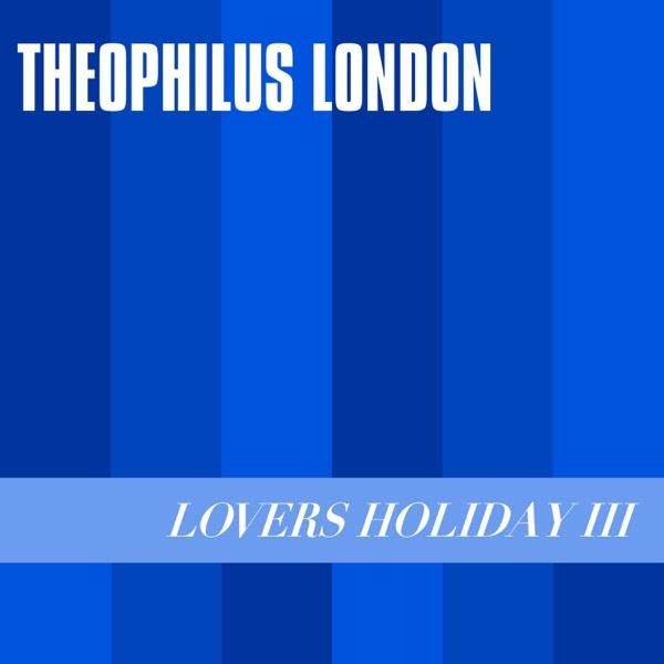 Lovers Holiday III (Single) - Theophilus London