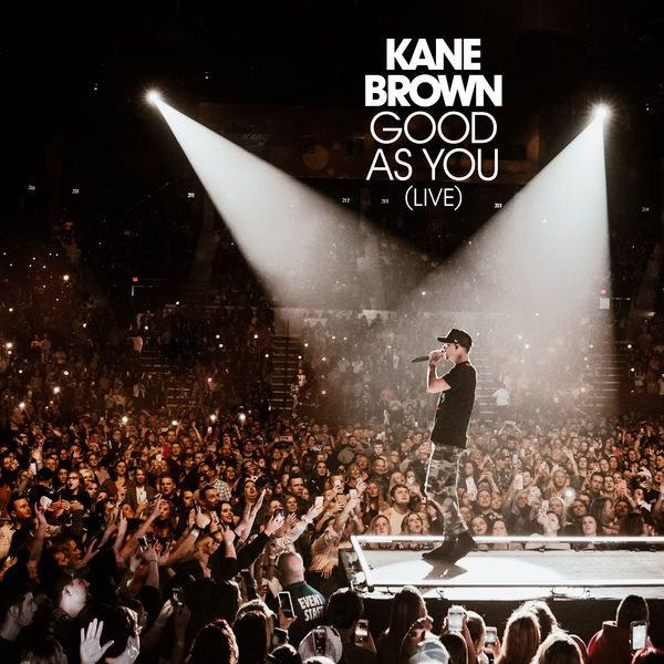 Good As You (Live) - Kane Brown