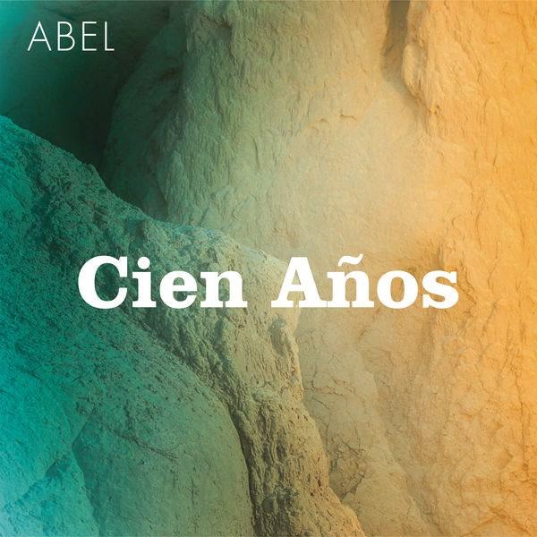 Cien Anõs (Single) - Abel Pintos