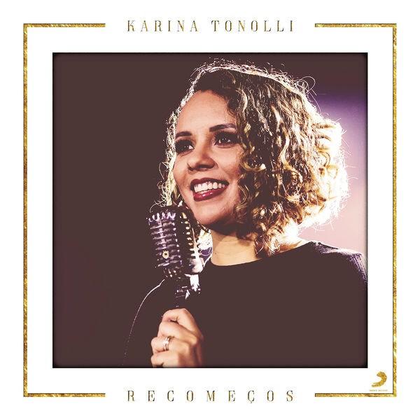 Recomeços (Playback) - Karina Tonolli
