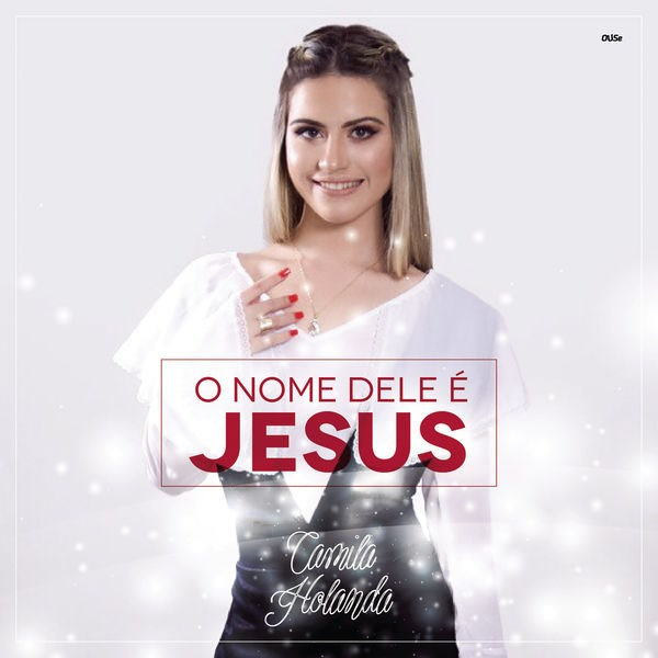 O Nome Dele É Jesus (Single) - Camila Holanda