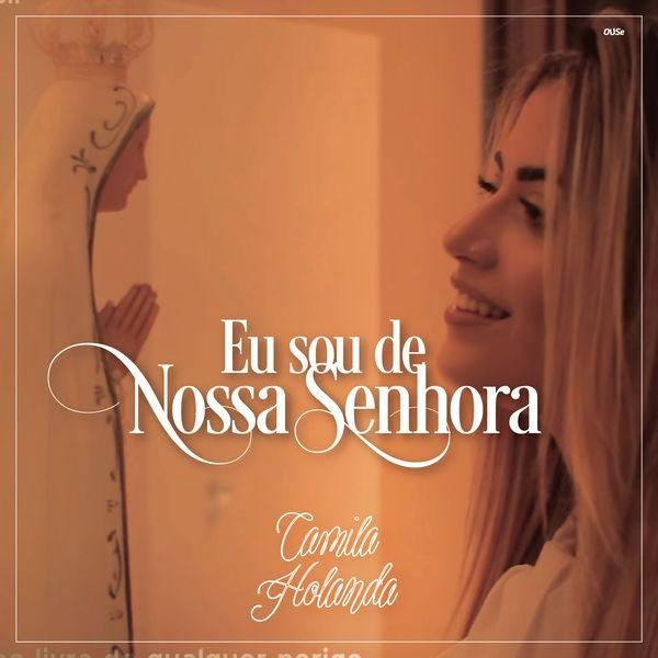 Eu Sou De Nossa Senhora (Single) - Camila Holanda