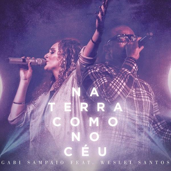 Na Terra Como No Céu (Here As In Heaven) - Gabi Sampaio - Weslei Santos