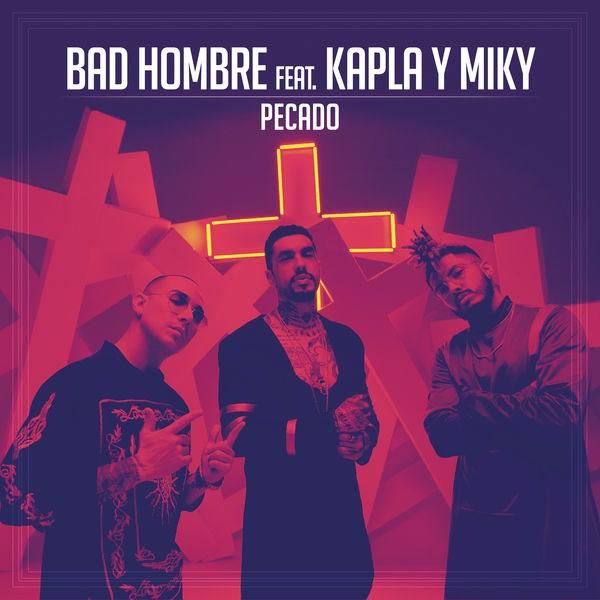 Pecado (Single) - Bad Hombre - Kapla Y Miky