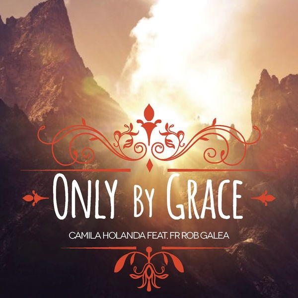 Only By Grace (Single) - Camila Holanda