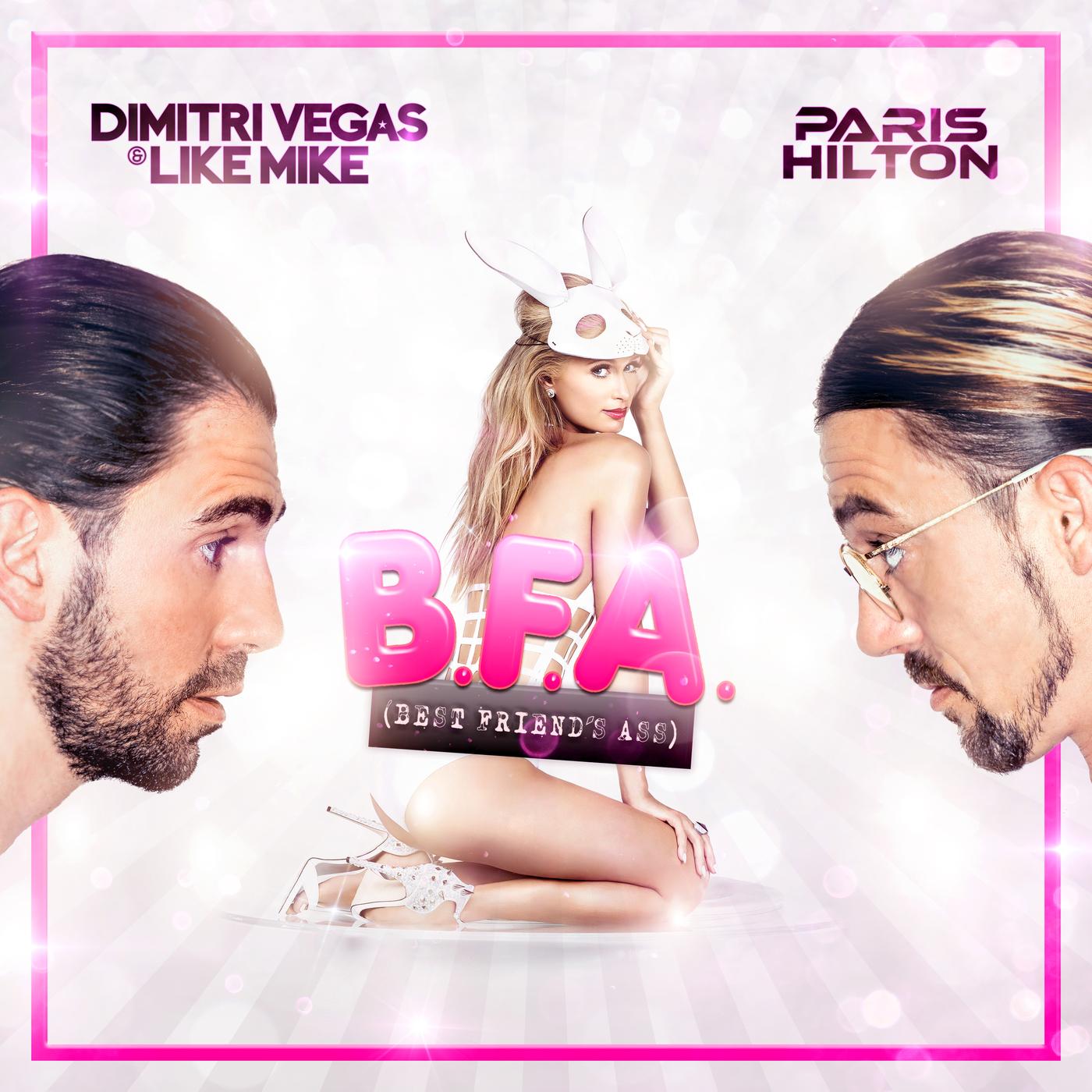 Best Friend's Ass - Dimitri Vegas & Like Mike