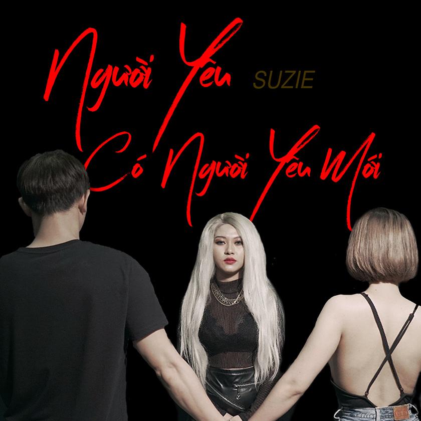 Người Yêu Có Người Yêu Mới (Single) - Suzie