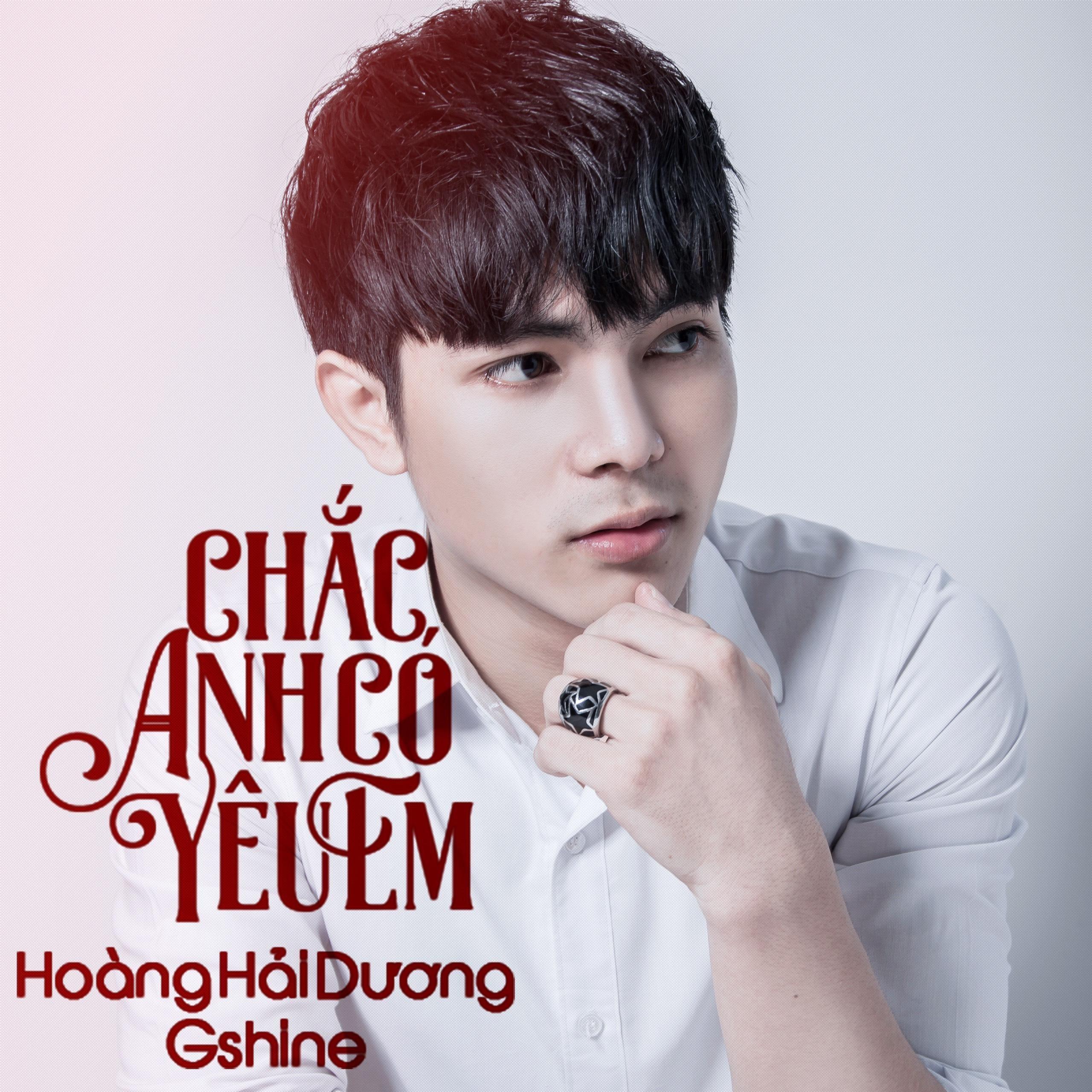 Chắc Anh Có Yêu Em (Cover) (Single) - Hoàng Hải Dương - Nhóm G-Shine