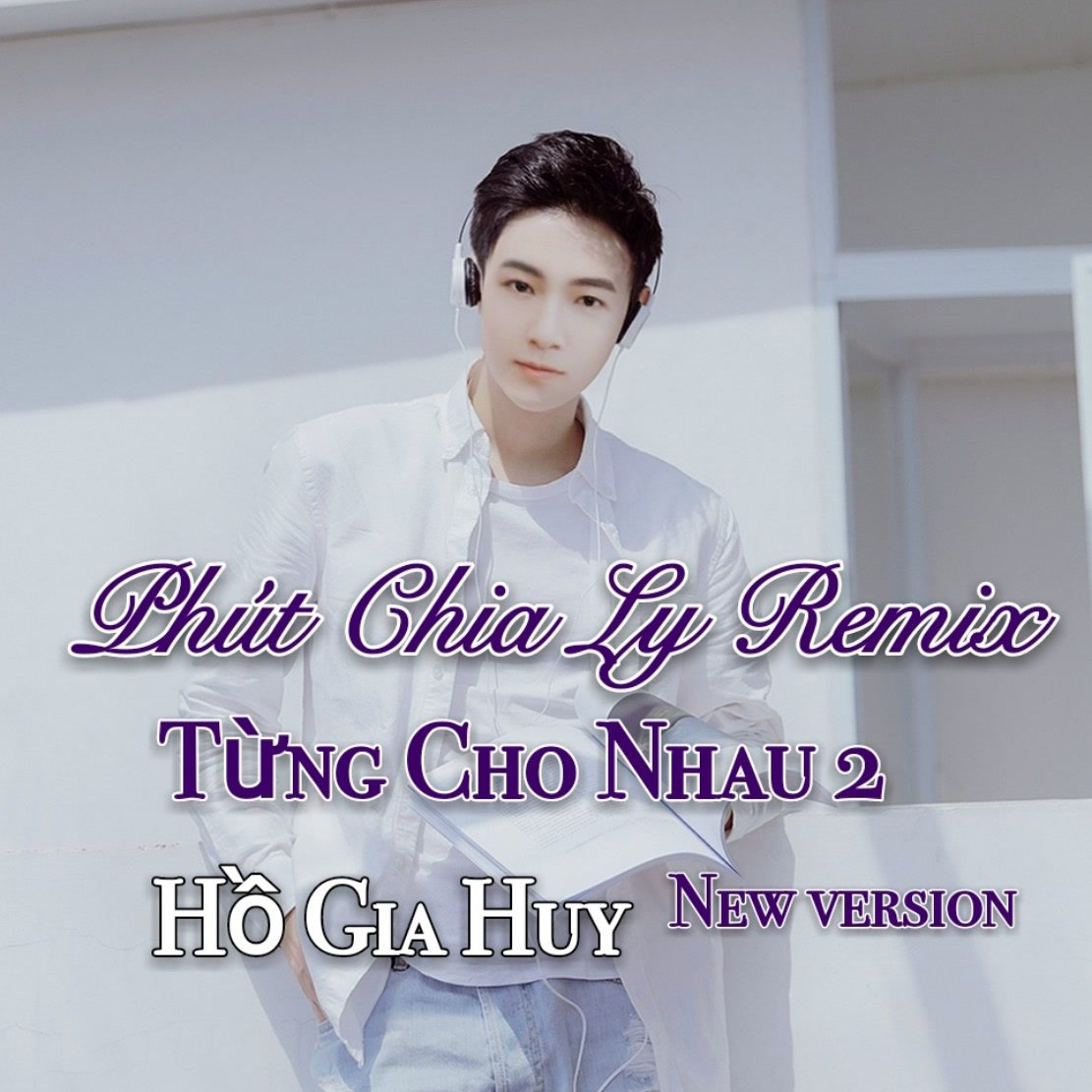 Phút Chia Ly (Remix) - Hồ Gia Huy