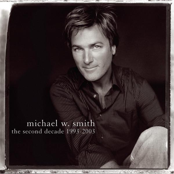 The Second Decade 1993-2003 - Michael W. Smith