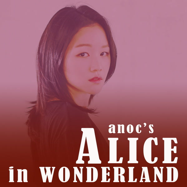 I Was Alice (Single) - Anoc