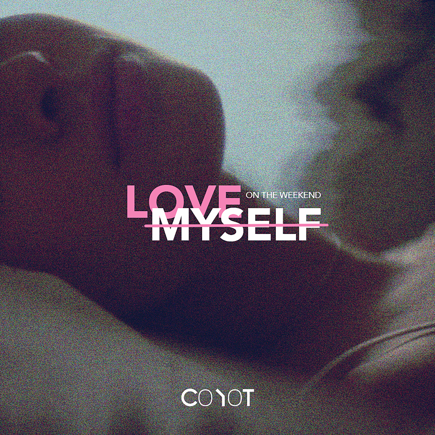 Love Myself On The Weekend - Coyot