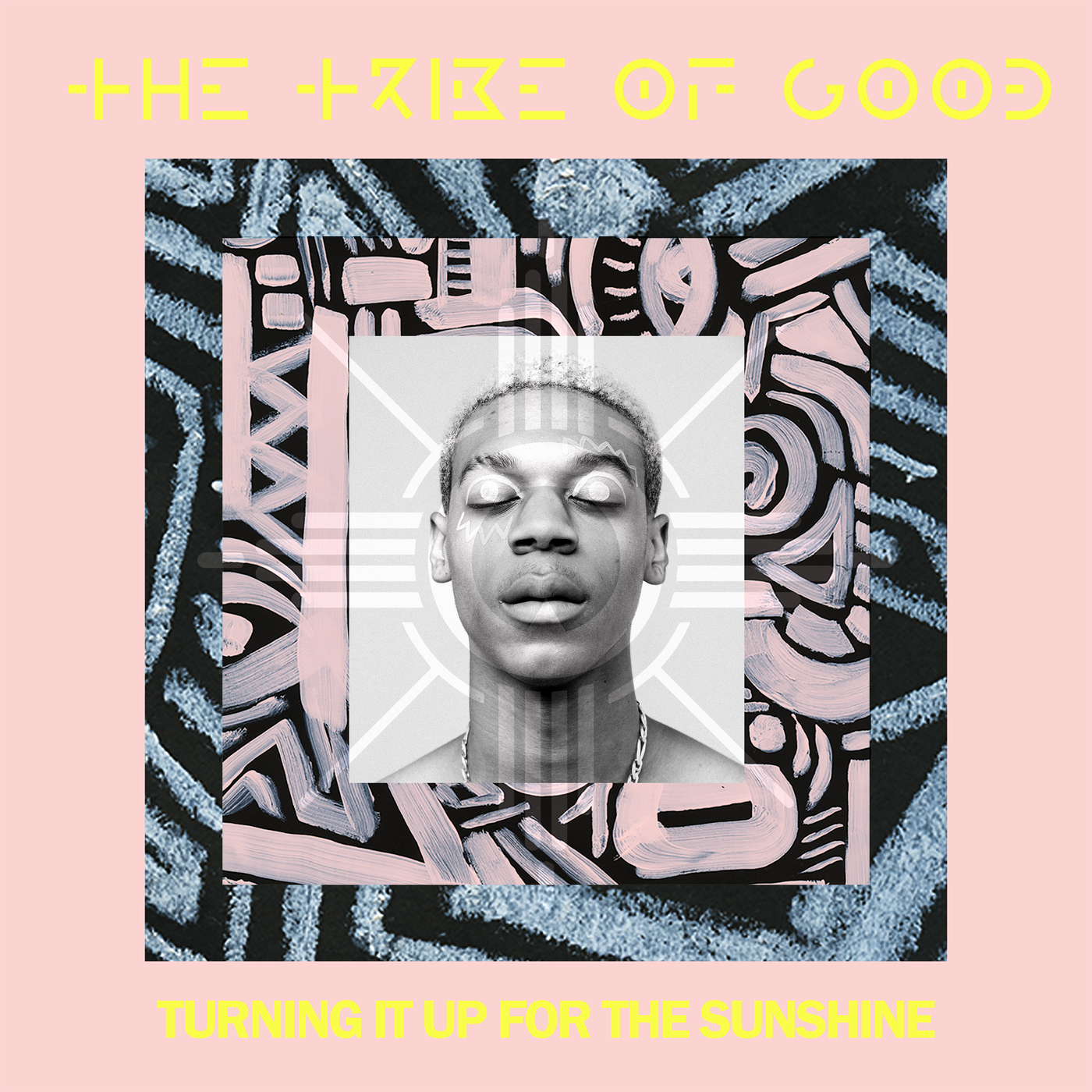 Turning It Up For The Sunshine - The Tribe Of Good