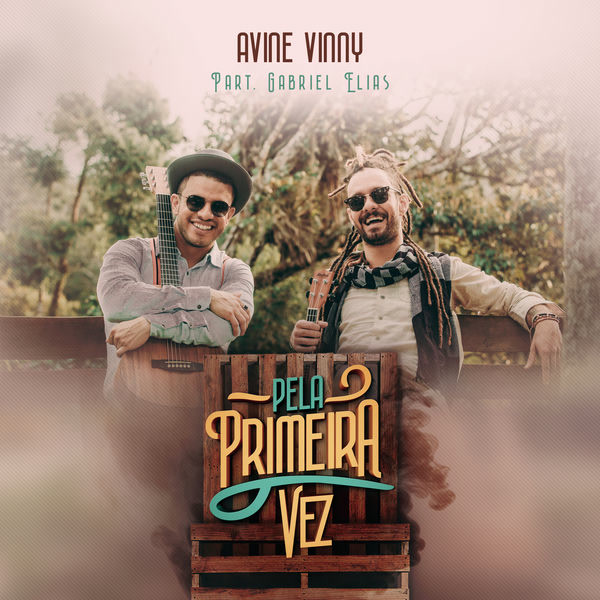 Pela Primeira Vez (Single) - Avine Vinny