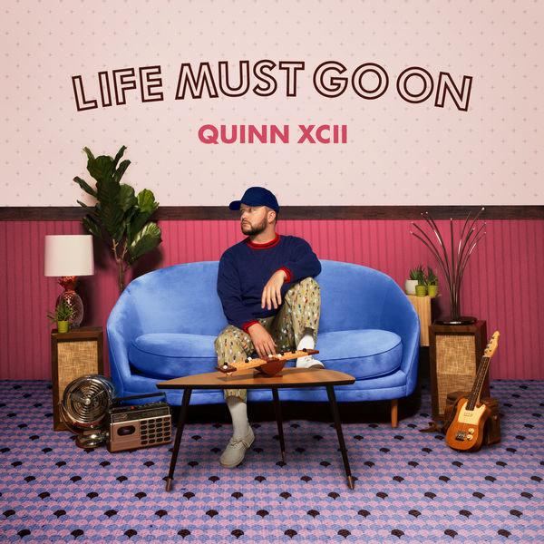 Life Must Go On (Single) - Quinn XCII