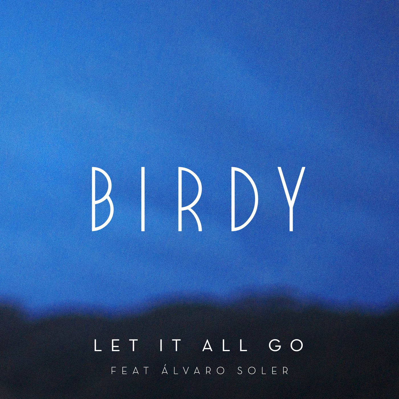 Let It All Go (Single) - Birdy -  Alvaro Soler