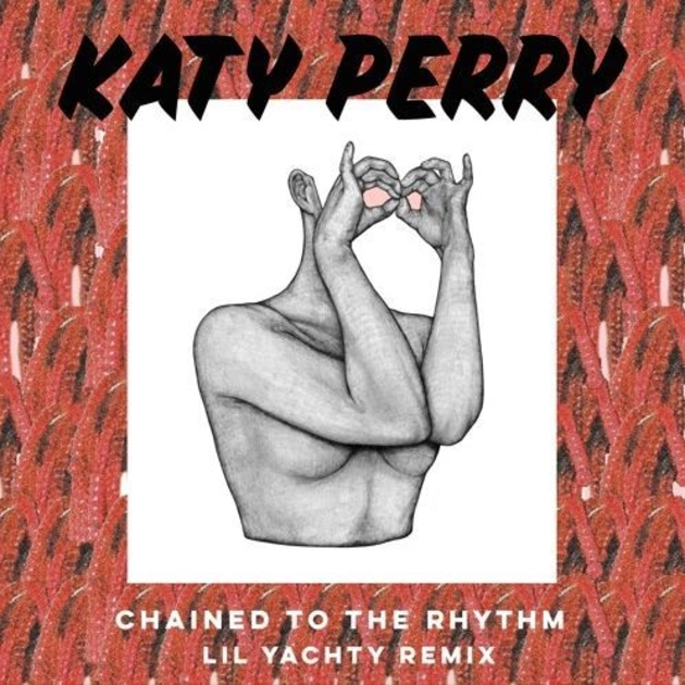 Chained To The Rhythm (Single) - Katy Perry -  Lil Yachty