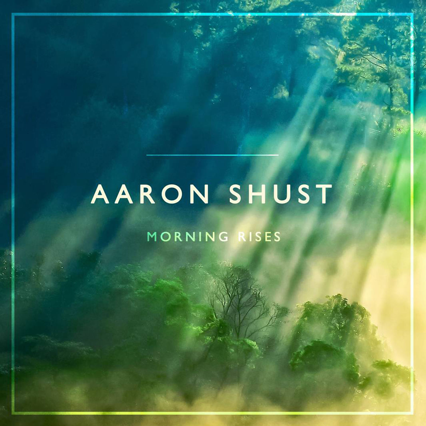 Morning Rises - Aaron Shust