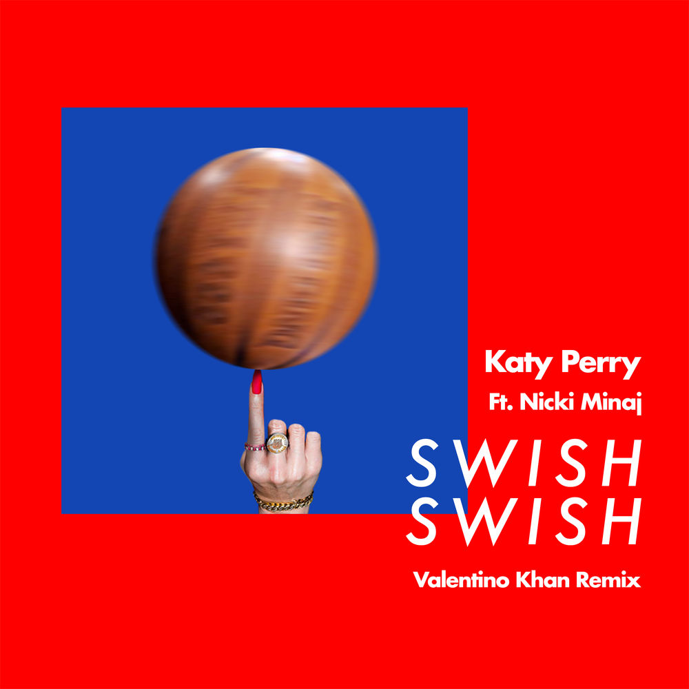Swish Swish (Valentino Khan Remix) (Single) - Katy Perry
