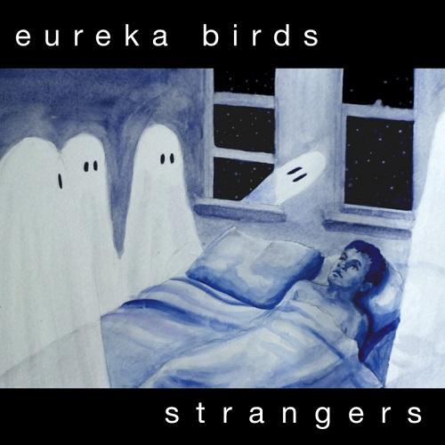 Strangers - Eureka Birds
