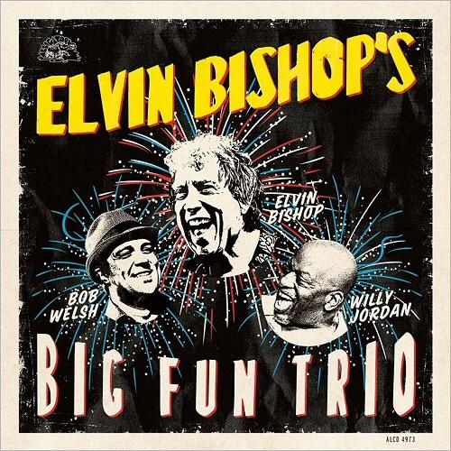 Elvin Bishop's Big Fun Trio - Elvin Bishop