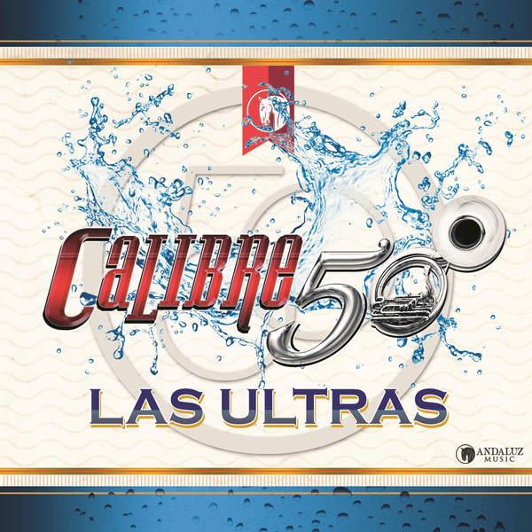 Las Ultras (Single) - Calibre 50
