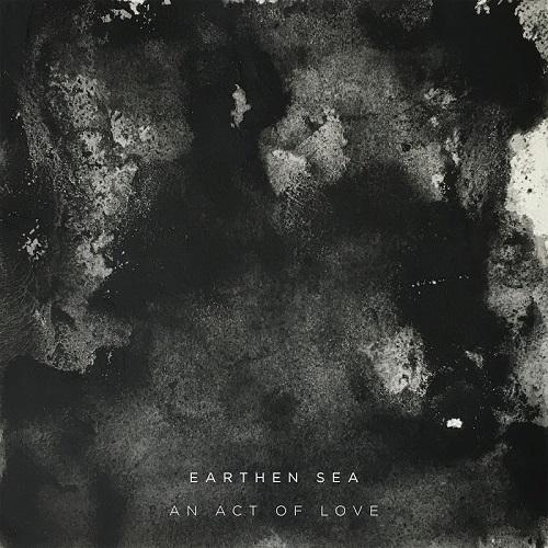 An Act Of Love - Earthen Sea