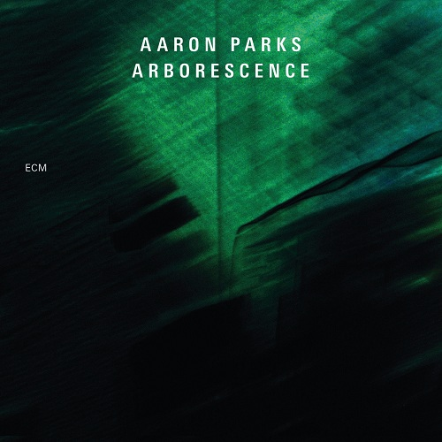 Arborescence - Aaron Parks